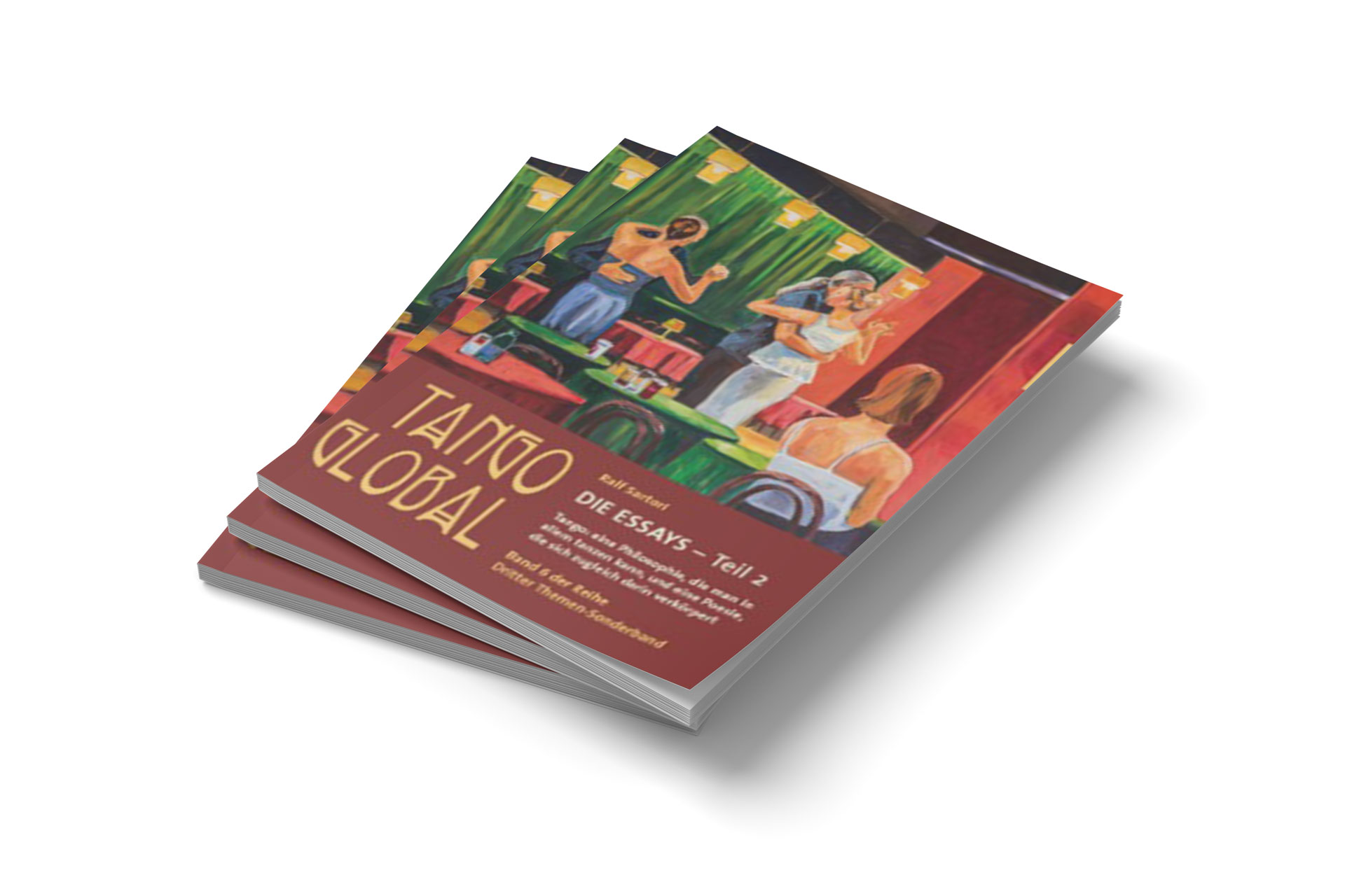 """""""Tango Global"""" von Ralf Sartori. Essays Teil 2 –  Tango: eine Philosophie, die man in allem tanzen kann, und eine Poesie, die sich zugleich darin verkörpert."""
