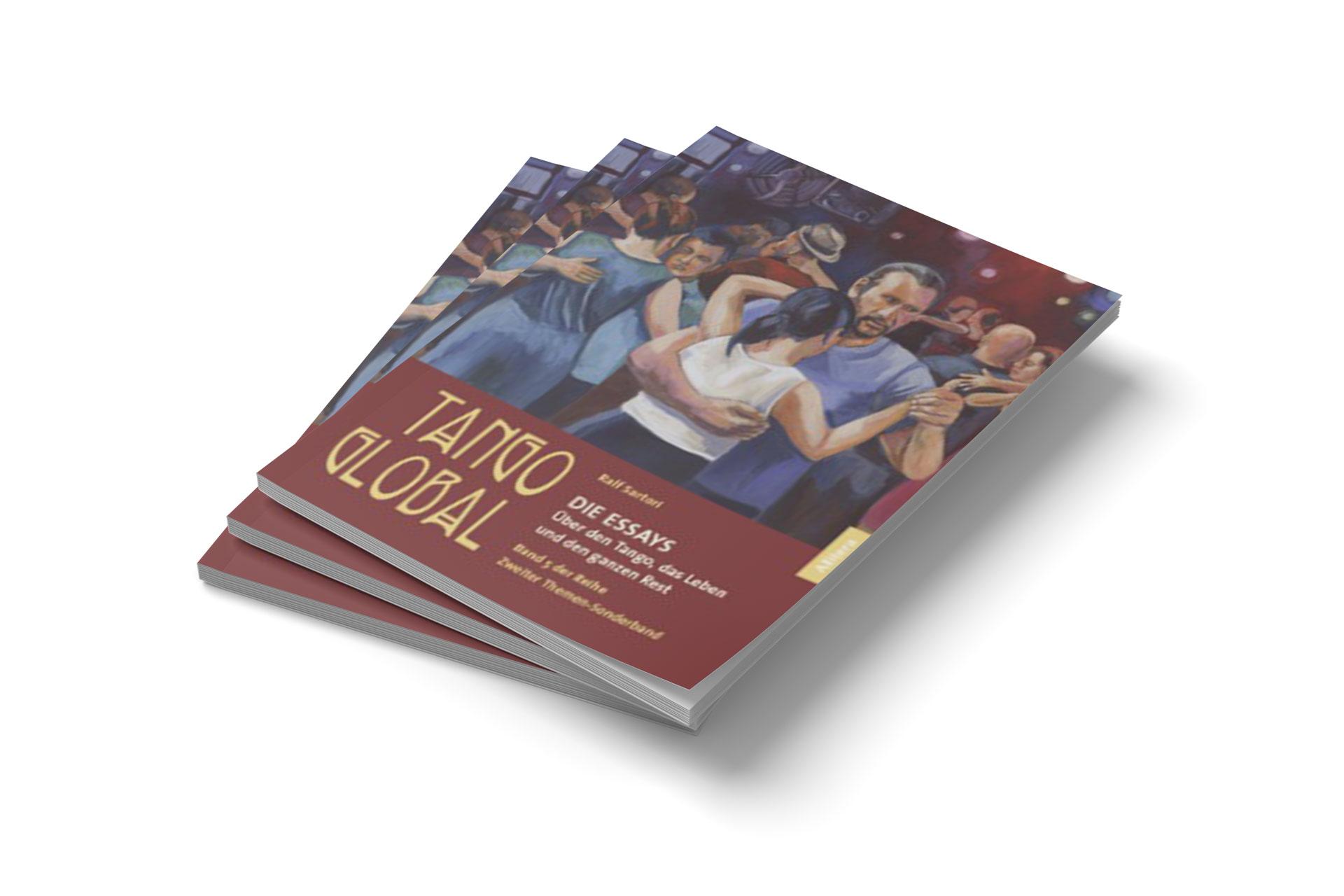 """""""Tango Global"""" von Ralf Sartori. Essays über den Tango, das Leben und den ganzen Rest."""